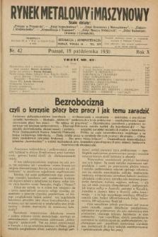 Rynek Metalowy i Maszynowy. R.10, nr 42 (18 października 1930) + dod.