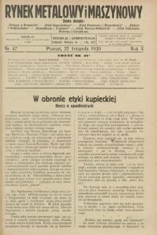 Rynek Metalowy i Maszynowy. R.10, nr 47 (22 listopada 1930) + dod.