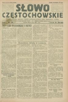 Słowo Częstochowskie : dziennik polityczny, społeczny i literacki, poświęcony sprawom miasta Częstochowy i powiatu. R.1, nr 108 (25 lipca 1931)