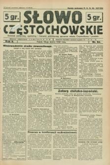 Słowo Częstochowskie : dziennik polityczny, społeczny i literacki, poświęcony sprawom miasta Częstochowy i powiatu. R.2, nr 64 (18 marca 1932)