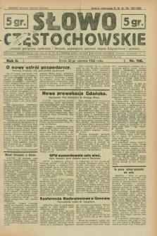 Słowo Częstochowskie : dziennik polityczny, społeczny i literacki, poświęcony sprawom miasta Częstochowy i powiatu. R.2, nr 140 (22 czerwca 1932)