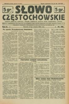 Słowo Częstochowskie : dziennik polityczny, społeczny i literacki, poświęcony sprawom miasta Częstochowy i powiatu. R.2, nr 190 (21 sierpnia 1932)