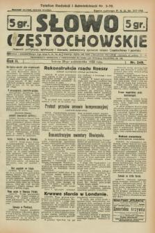Słowo Częstochowskie : dziennik polityczny, społeczny i literacki, poświęcony sprawom miasta Częstochowy i powiatu. R.2, nr 249 (29 października 1932)