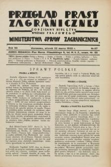 Przegląd Prasy Zagranicznej : codzienny biuletyn Wydziału Prasowego Ministerstwa Spraw Zagranicznych. R.7, nr 67 (22 marca 1932)
