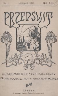Przedświt : miesięcznik polityczno-społeczny : organ Polskiej Partyi Socyalistycznej. R. 21, 1901, nr11
