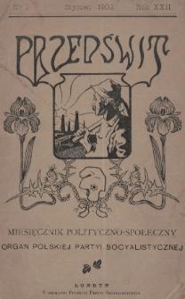 Przedświt : miesięcznik polityczno-społeczny : organ Polskiej Partyi Socyalistycznej. R. 22, 1902, nr1