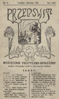 Przedświt : miesięcznik polityczno-społeczny : organ Polskiej Partyi Socyalistycznej. R. 30, 1911, nr6