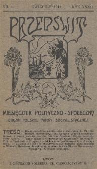 Przedświt : miesięcznik polityczno-społeczny : organ Polskiej Partyi Socyalistycznej. R. 32, 1914, nr4