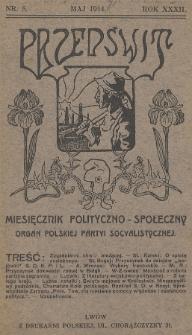 Przedświt : miesięcznik polityczno-społeczny : organ Polskiej Partyi Socyalistycznej. R. 32, 1914, nr5