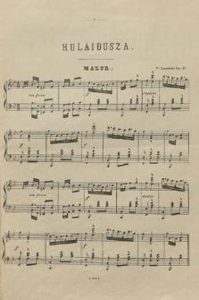 Hulaj dusza! : Mazur : pour piano à deux mains : op. 42