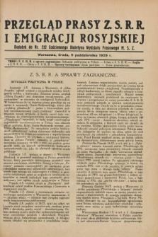 Przegląd Prasy Z.S.R.R. i Emigracji Rosyjskiej : dodatek do nr 232 Codziennego Biuletynu Wydziału Prasowego M.S.Z. (9 października 1929)