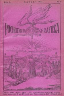 Pochodnia Seraficka : Organ Jubileuszowy. R.2, № 3 (marzec 1927)