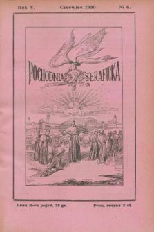 Pochodnia Seraficka : Organ Trzec. Zakonu i Stow. Franc. Krucjaty Misyjnej. R.5, nr 6 (czerwiec 1930)