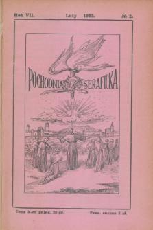 Pochodnia Seraficka : Organ Trzec. Zakonu i Stow. Franc. Krucjaty Misyjnej. R.7, nr 2 (luty 1932)