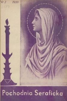 Pochodnia Seraficka : Organ III Zakonu i Stow. Franciszkańskiej Krucjaty Misyjnej. R.14, nr 2 (luty 1939)