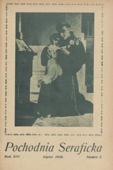Pochodnia Seraficka : Organ III Zakonu i Stow. Franciszkańskiej Krucjaty Misyjnej. R.14, nr 7 (lipiec 1939)