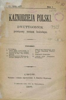 Kaznodzieja Polski : dwutygodnik poświęcony rzeczom kościelnym. R.1, [nr 1] (22 lipca 1877)