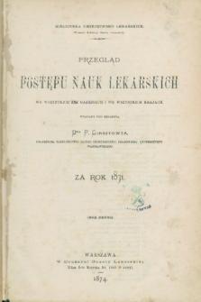 Przegląd Postępów Nauk Lekarskich we Wszystkich jej Gałęziach i we Wszystkich Krajach za Rok 1871. R.2