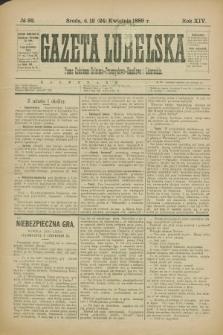 Gazeta Lubelska : pismo codzienne rolniczo-przemysłowo-handlowe i literackie. R.14, № 92 (24 kwietnia 1889)