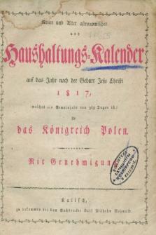 Neuer und Alter Astronomischer und Haushaltungs-Kalender : auf das Jahr nach der Geburt Jesu Christi 1817 für das Königreich Polen 1817