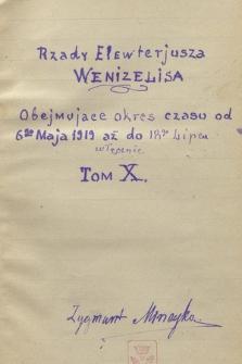 """Kronika ważniejszych wypadków w Grecji, głównie politycznych, pisana od dnia 3 lutego 1915 r. do 25 czerwca 1925 r. przez Zygmunta Mineykę. T. 24, """"Rządy Elewterjusza Wenizelisa, obejmujące okres czasu od 6go maja 1919 r. aż do 18go lipca [1919] włącznie. T. X"""""""