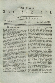 Breslauer Kreis-Blatt. Jg.1, № 26 (28 Juni 1834)