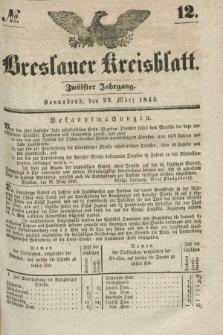 Breslauer Kreisblatt. Jg.12, № 12 (22. März 1845)