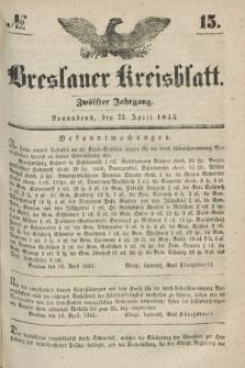 Breslauer Kreisblatt. Jg.12, № 15 (12 April 1845)