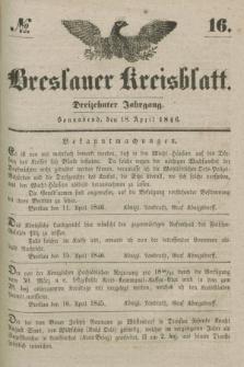 Breslauer Kreisblatt. Jg.13, № 16 (18 April 1846)