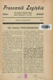 Pracownik Zagłębia : organ Związku Zawodowego Pracowników Umysłowych Przemysłu i Handlu Zagłębia Dąbrowskiego w Sosnowcu. R.1, nr 1 (kwiecień 1936) + dod.