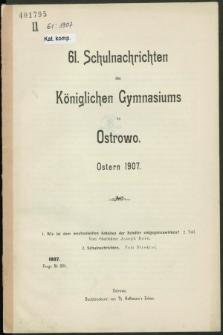 61. Schulnachrichten des Königlichen Gymnasiums zu Ostrowo : Ostern 1907