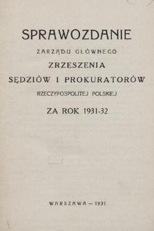 Sprawozdanie Zarządu Głównego Zrzeszenia Sędziów iProkuratorów Rzeczypospolitej Polskiej zarok 1931/1932
