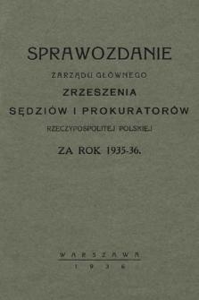 Sprawozdanie Zarządu Głównego Zrzeszenia Sędziów iProkuratorów Rzeczypospolitej Polskiej zarok 1935/1936