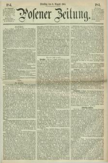 Posener Zeitung. 1864, [№] 184 (9 August) + dod.