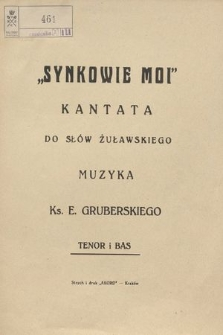 """""""Synkowie moi"""" : kantata"""