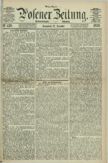 Posener Zeitung. Jg.73 [i.e.77], Nr. 428 (17 Dezember 1870) - Morgen=Ausgabe.