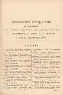 [Kadencja VIII, sesja II, pos.37] Stenograficzne Sprawozdania zDrugiej Sesyi Ósmego Peryodu Sejmu Krajowego Królestwa Galicyi iLodomeryi wraz zWielkiem Księstwem Krakowskiem zroku1905. T. 2. Posiedzenie37