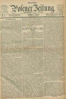 Posener Zeitung. Jg.78 [i.e.82], Nr. 7 (5 Januar 1875) - Morgen=Ausgabe. + dod.
