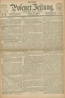 Posener Zeitung. Jg.78 [i.e.82], Nr. 28 (13 Januar 1875) - Morgen=Ausgabe. + dod.