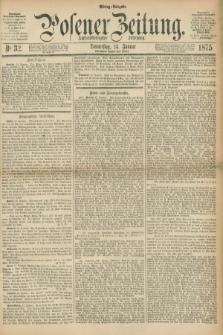 Posener Zeitung. Jg.78 [i.e.82], Nr. 32 (14 Januar 1875) - Mittag=Ausgabe.