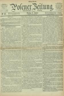 Posener Zeitung. Jg.78 [i.e.82], Nr. 41 (18 Januar 1875) - Mittag=Ausgabe.