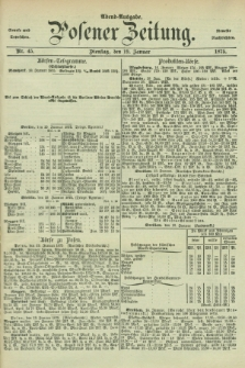 Posener Zeitung. Jg.78 [i.e.82], Nr. 45 (19 Januar 1875) - Abend=Ausgabe.