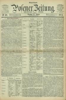 Posener Zeitung. Jg.78 [i.e.82], Nr. 58 (24 Januar 1875) - Morgen=Ausgabe. + dod.
