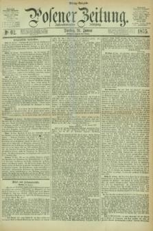 Posener Zeitung. Jg.78 [i.e.82], Nr. 62 (26 Januar 1875) - Mittag=Ausgabe.