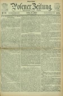 Posener Zeitung. Jg.78 [i.e.82], Nr. 70 (29 Januar 1875) - Morgen=Ausgabe. + dod.