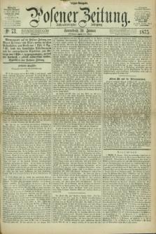 Posener Zeitung. Jg.78 [i.e.82], Nr. 73 (30 Januar 1875) - Morgen=Ausgabe. + dod.