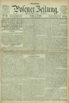 Posener Zeitung. Jg.78 [i.e.82], Nr. 79 (2 Februar 1875) - Morgen=Ausgabe. + dod.
