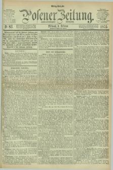 Posener Zeitung. Jg.78 [i.e.82], Nr. 83 (3 Februar 1875) - Mittag=Ausgabe.