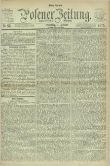 Posener Zeitung. Jg.78 [i.e.82], Nr. 86 (4 Februar 1875) - Mittag=Ausgabe.