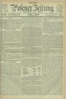 Posener Zeitung. Jg.78 [i.e.82], Nr. 98 (9 Februar 1875) - Mittag=Ausgabe.